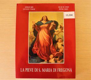 Libro - La Pieve di S.Maria di Fregona - Pro Loco Fregona